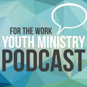 Episode 28 - Avoiding Burnout in Youth Ministry (Part 2)
