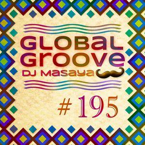 195 Global Groove - Dj Masaya