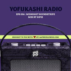 YOFUKASHI RADIO EPS 006: Midnight Soundstripe