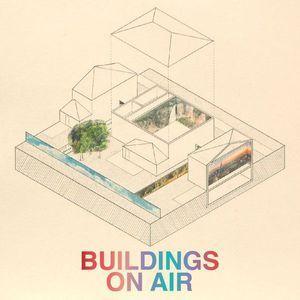 Buildings on Air • 07-01-2017 • Host Keefer Dunn