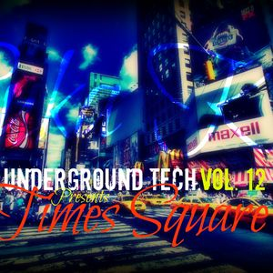 Underground Tech. /// Vol.12 /// Times Square