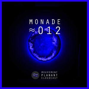 Mouvement Planant Cloudcast ≈ 12 – Monade