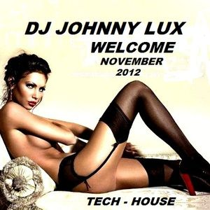 Dj Johnny Lux - Welcome November 2012 ( Tech - House )
