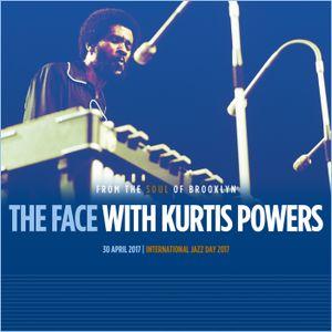 The Face #117 - International Jazz Day 2017 w/ Kurtis Powers (30/04/17)