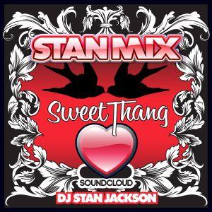 SWEET THANG 2013 - DJ STAN JACKSON