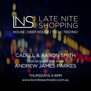 Late Nite Shopping with Cadell & Aaron Smith 16.6.16 with guest Andrew James