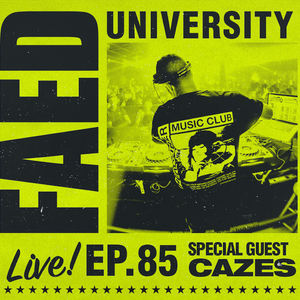 FAED University Episode 85 featuring Cazes - 11.27.19