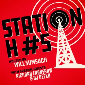 Station H Podcast- Live at Brighton Music Conference with Sumsuch, Richard Earnshaw & DJ Deeka