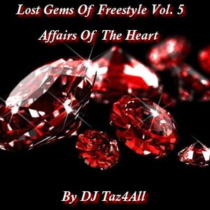 Lost Gems Of Freestyle Vol. 5 - Affairs Of The Heart