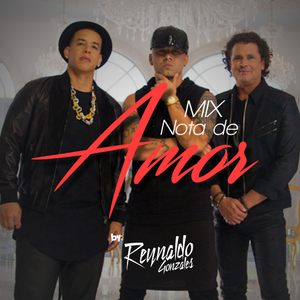 Mix nota de amor By DjReynaldoGonzales