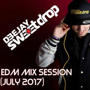 EDM Mix Session (July 2017) By DJ Sweetdrop