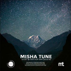 Misha Tune - DJ Set @ Fair Play Bar (26.02.16)