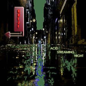 Keiji DL - Acid streaming night