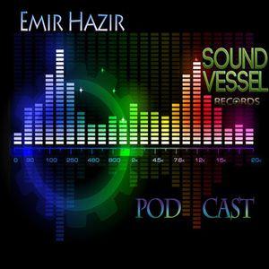 Sound Vessel Records Podcast 003 by Emir Hazir