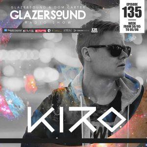 Glazersound Radio Show Episode 135 W/ Guest KIRO