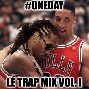 #ONEDAY Lé Trap Mix Volume One