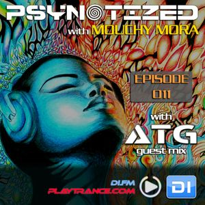 Mouchy Mora pres. Psynotized 011 (February 2014) - ATG Guest Mix