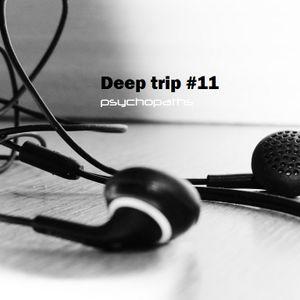 Deep trip #11 - (psycho-paths)