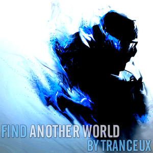 TRANCEUX - FIND ANOTHER WORLD