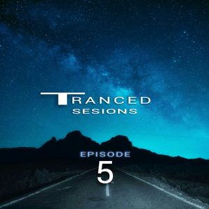 Tranced Sessions EP. 5