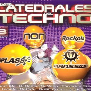 LAS CATEDRALES DEL TECHNO VOL.3 CD1 SPLASS SESSION BY DJ NANO