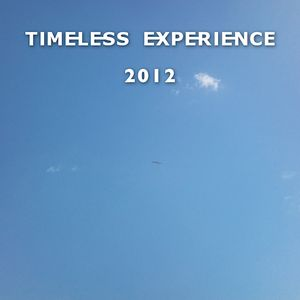 Timeless Experience 2012