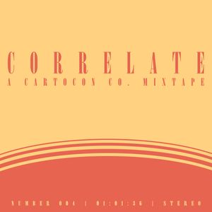 Cartocon Mixtape #004 - Correlate