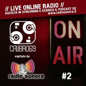 Radio Sonora - All You Can Listen #20 - Speciale Calibro69