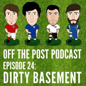 Ep.24 Dirty Basement