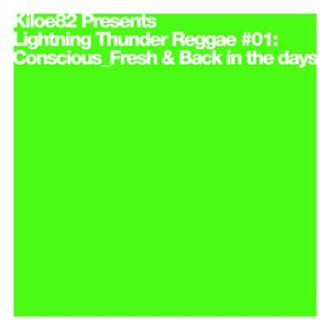 Lightning Thunder Reggae #01: Conscious_Fresh & Back in the days