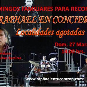 RAPHAEL EN CONCIERTO LOCALIDADES AGOTADAS  . 27 Marzo