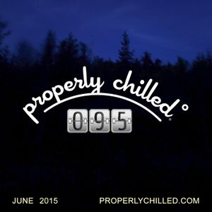 Properly Chilled Podcast #95: June 2015