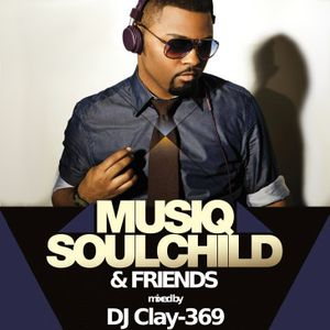 Musiq Soulchild & Friends (Mixed by DJ Clay-369) [2013]