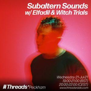 Subaltern Sounds w/ Elfadil & Witch Trials (Threads*Peckham) - 21-Jul-21