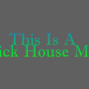 This Is A Sick House Mix