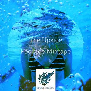 The Upside: Poolside Mixtape