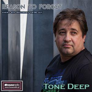 Reason To Forget 03 - Tone Deep (28.08.2015) @ Houseradio
