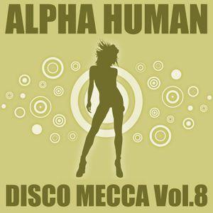 Alpha Human - Disco Mecca Vol.08