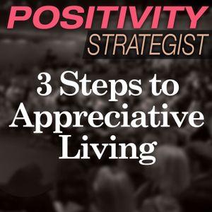 3 Steps to Appreciative Living With Joy Engineer, Jackie Kelm - PS016