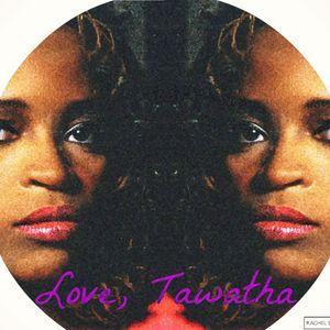 Love, Tawatha