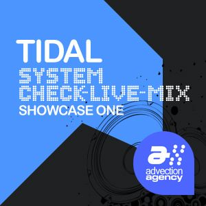 Tidal - System Check Show - Showcase Mix 1