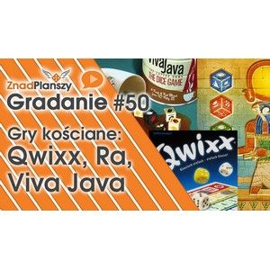 Gradanie ZnadPlanszy #50 - Qwixx, VivaJava The Coffee Game The Dice Game, Ra The Dice Game