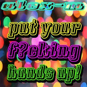 Alex-M - Put Your F#cking Hands Up!