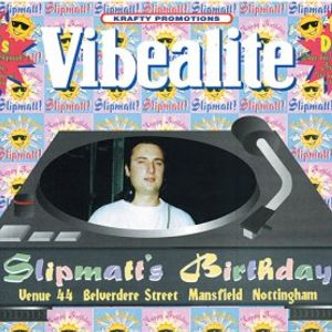 Slipmatt @ Vibealite Venue 44 (Slipmatt's Birthday) 24.04.95