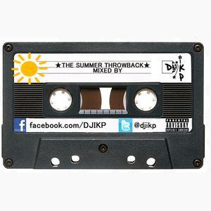 DJ IKP PRESENTS - [THE SUMMER THROWBACK MIX]