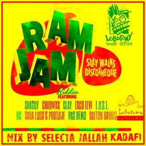 "Lobotomy Sound & Selecta Jallah Kadafi  ""RAM JAM RIDDIM 2015 ""  - SILLY WALKS DISCOTHEQUE"