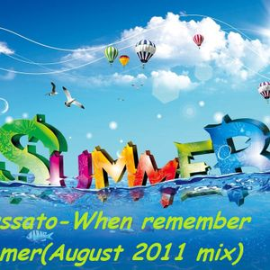 Akussato-When remember summer(August 2011 mix)