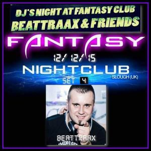 DJ Beattraax Live Set - Fantasy Club - Slough UK 12-12-2015