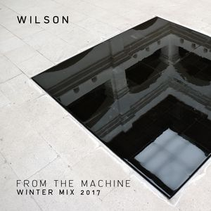 From The Machine (Winter Mix 2017)