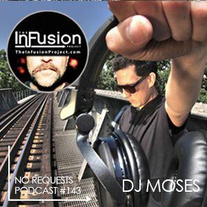 DJ Moses - No Requests Podcast 143